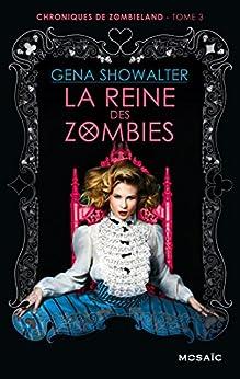 La reine des zombies (Chroniques de Zombieland t. 3)