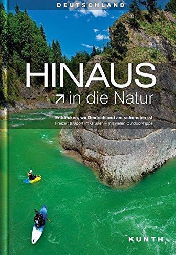 HINAUS in die Natur: Entdecken, wo Deutschland am schönsten ist (KUNTH Bildbände/Illustrierte Bücher)