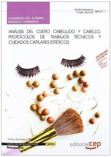 Cuaderno del alumno Análisis del cuero cabelludo y cabello, protocolos de trabajos técnicos y cuidados capilares estéticos. Certificados de Profesionalidad (Cp - Certificado Profesionalidad)