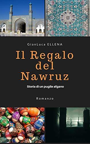 Il regalo del Nawruz (Italian Edition) eBook: Gianluca Ellena ...