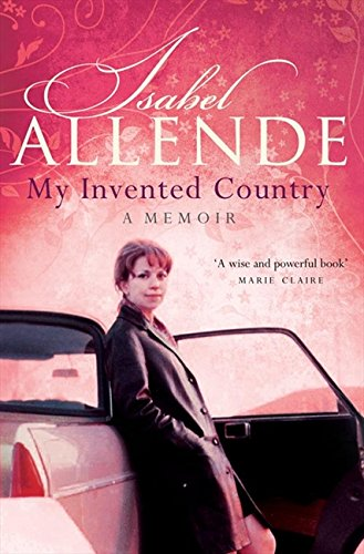 My Invented Country: A Memoir por Isabel Allende