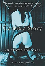 Carrie's Story: An Erotic S/M Novel by Molly Weatherfield (2002-07-26)