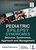 Pediatric Epilepsy Syndromes: Seizures, Syndromes, Approach and Management