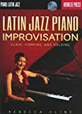 Latin Jazz Piano Improvisation: Clave, Comping, and Soloing + CD