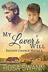 My Lover's Will (Second Chance Mates 3): MM Alpha/Omega Mpreg Romance