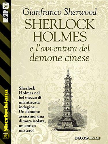 Sherlock Holmes e l'avventura del demone cinese: 20 (Sherlockiana)