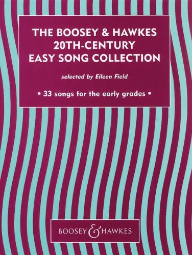 The Boosey & Hawkes 20th Century Easy Song Collection: 33 songs for the early grades. Vol. 1. Gesang und Klavier