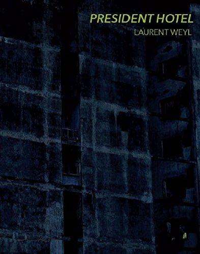 President hotel par Laurent Weyl