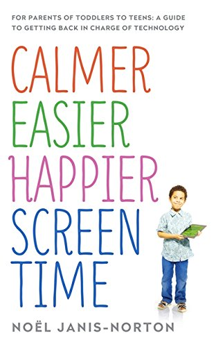 calmer-easier-happier-screen-time-for-parents-of-toddlers-to-teens-a-guide-to-getting-back-in-charge