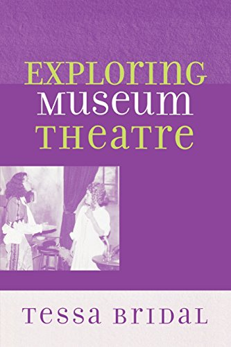 Exploring Museum Theatre (American Association for State and Local History) (American Association for State & Local History)