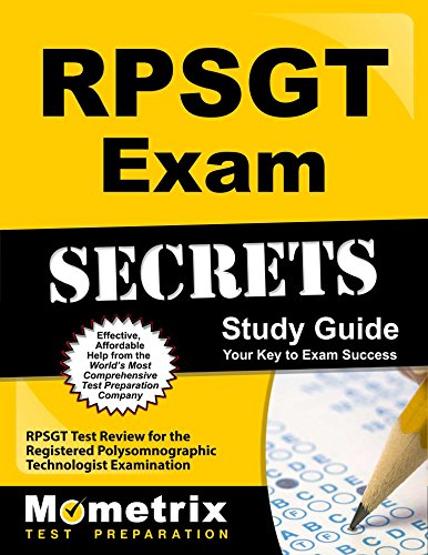 RPSGT Exam Secrets: RPSGT Test Review for the Registered Polysomnographic Technologist Examination (Mometrix Secrets Study Guides)