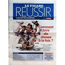 FIGARO REUSSIR (LE) [No 19700] du 03/12/2007 - COMMENT FAIRE 10 CHOSES A LA FOIS - CARRIERES INTERNATIONALE - EXPORT - INGENIEURS - TECHNICIENS - BTP - CONSTRUCTION - LOGISTIQUE - MANAGEMENT - MARKETING - METIERS DE LA SANTE - RESSOURCES HUMAINES - GESTION