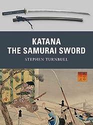[(Katana: The Sword of the Samurai)] [ By (author) Stephen Turnbull, Illustrated by Johnny Shumate ] [November, 2010]