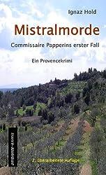 Mistralmorde: Commissaire Papperins erster Fall - ein Provencekrimi