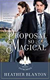 A Proposal So Magical: A CHRISTIAN HISTORICAL WESTERN ROMANCE (Brides of Evergreen Book 4)