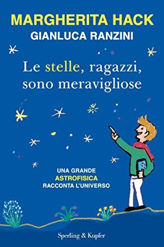 Le stelle, ragazzi, sono meravigliose: Una grande astrofisica racconta l¿universo