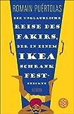 Die unglaubliche Reise des Fakirs, der in einem Ikea-Schrank feststeckte: Roman (Hochkaräter) von Romain Puértolas