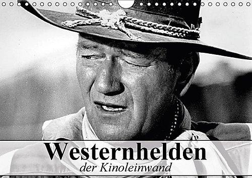 Westernhelden der Kinoleinwand (Wandkalender 2017 DIN A4 quer): Der Mythos vom amerikanischen Westernhelden (Monatskalender, 14 Seiten ) (CALVENDO Menschen)