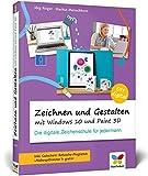 Zeichnen und gestalten mit Windows 10 und Paint 3D: Die digitale Zeichenschule für jedermann