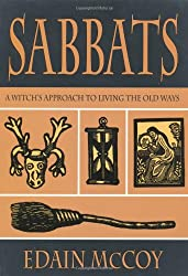 The Sabbats: A Witch's Approach to Living the Old Ways