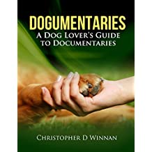 Dogumentaries: A Dog Lover's Guide to Documentaries