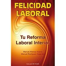Felicidad Laboral: Tu reforma laboral interior