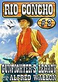 Gunfighter's Legacy (A Rio Concho Western Book 2) (English Edition)