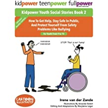 Kidpower Youth Social Stories Book 2: How To Get Help, Stay Safe In Public, And Protect Yourself From Safety Problems Like Bullying. For Children Youth 9 to 14