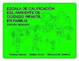 Escala de Calificacion del Ambiente de Cuidado Infantil en Familia (Spanish Edition) by Thelma Harms (2009-11-21)