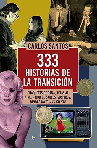 333 historias de la transición (Historia del S.XX) por Carlos Santos
