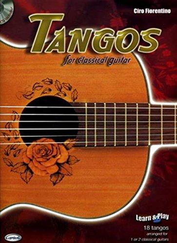 Tangos for Classical Guitar (Learn and Play) por Ciro Fiorentino