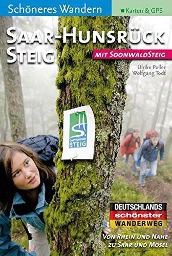 Saar-Hunsrück-Steig / Soonwaldsteig - Schöneres Wandern Pocket: 20 Halb- und Ganztagstouren zwischen Rhein- und Eifelsteig. Mit Top-Karten des LVermGeo, Höhenprofilen,  GPS-Daten. Aktuellste Strecke.