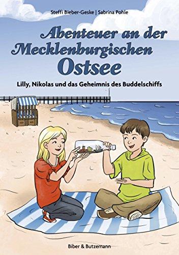 Abenteuer an der Mecklenburgischen Ostsee: Lilly, Nikolas und das Geheimnis des Buddelschiffs (Lilly und Nikolas 3)