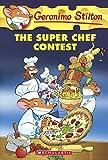 The Super Chef Contest: 58 (Geronimo Stilton)