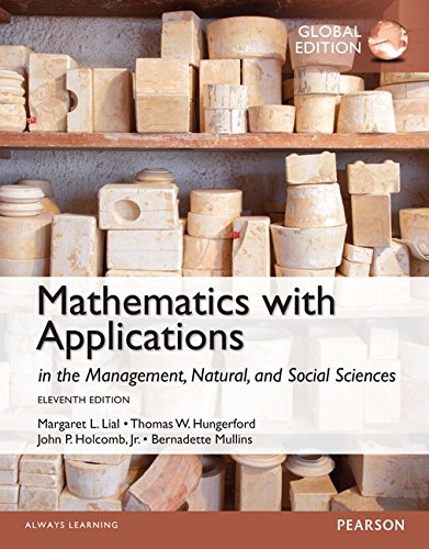 Mathematics with Applications In the Management, Natural and Social Sciences with MyMathLab, Global Edition