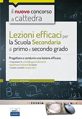 CC4/1 Lezioni efficaci per la Scuola secondaria di primo e secondo grado. Progettare e condurre una lezione efficace.. Con espansione online