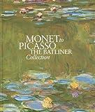 Monet to Picasso. Englischsprachige Ausgabe: The Baltiner Collection. Ausstellung in der Albertina vom 14.09.2007 bis 06.04.2008