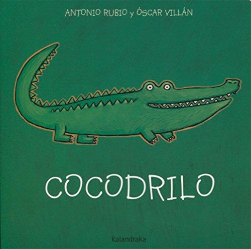 Cocodrilo (de la cuna a la luna) por Antonio Rubio Herrero
