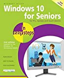Windows 10 for Seniors in easy steps, 2nd Edition - covers the Windows 10 Anniversary...