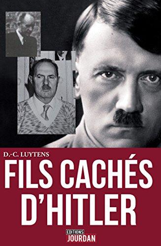 Les fils cachés d'Hitler: Sur les traces du caporal peintre en Flandres (ESSAIS) par Daniel-Charles Luytens