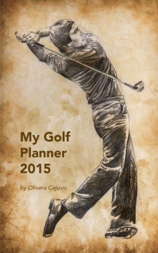 My Golf Planner 2015: Golf Planner and Golf Log