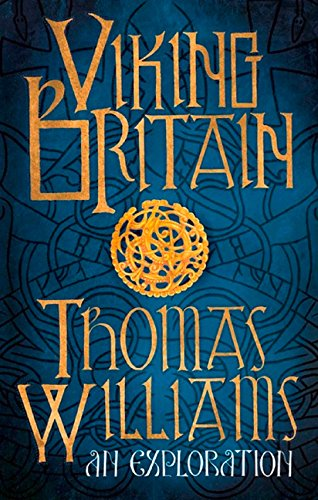 Viking Britain: A History por Thomas Williams