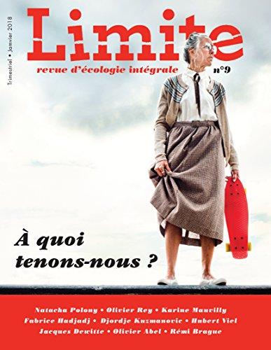 Revue Limite No 9. a Quoi Tenons-Nous?