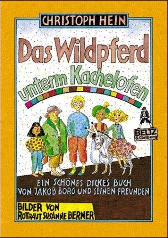 Das Wildpferd unterm Kachelofen von Hein. Christoph (1992) Taschenbuch