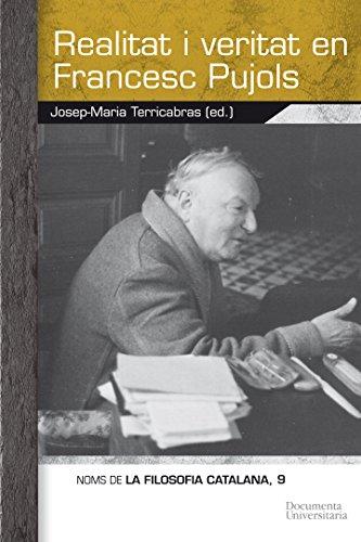 Realitat i veritat en Francesc Pujols (CFM (Càtedra Ferrater Mora)) (Catalan Edition) por Josep-Maria Terricabras Nogueras