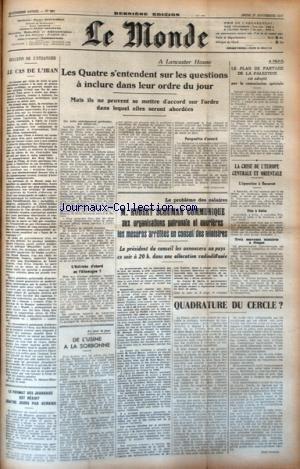 MONDE (LE) [No 881] du 27/11/1947 - LE CAS DE L'IRAN - LES QAUTRE A LANCASTER HOUSE - A L'ONU LE PLAN DE PARTAGE DE LA PALESTINE - LA CRISE DE L'EUROPE CENTRALE ET ORIENTALE - TITO A SOFIA - EPURATION A BUCAREST - LES CONFLITS SOCIAUX ET SCHUMAN - DE L'USINE A LA SORBONNE