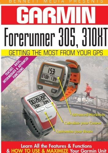 Preisvergleich Produktbild Garmin Getting the Most From Your GPS: Forerunner 305,  310XT by James Marsh