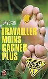 Telecharger Livres Travailler moins gagner plus Guide de survie dans une entreprise a la con (PDF,EPUB,MOBI) gratuits en Francaise