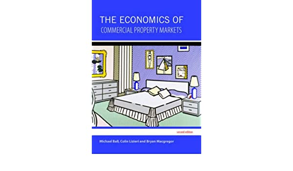 The Economics of Commercial Property Markets: Amazon co uk