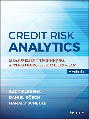 Credit Risk Analytics: Measurement Techniques, Applications, and Examples in SAS (Wiley and SAS Business Series) por Bart Baesens